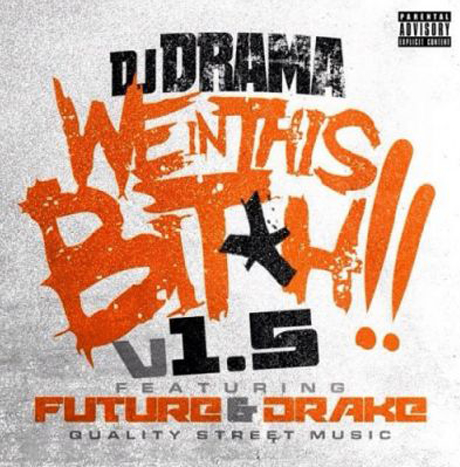 "DJ Drama ""We in This Bitch"" (ft. Drake, Future)"