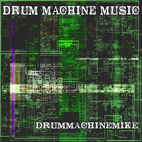 Drummachinemike Drum Machine Music