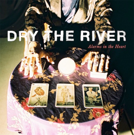 Dry the River 'Alarms in the Heart' (album stream)