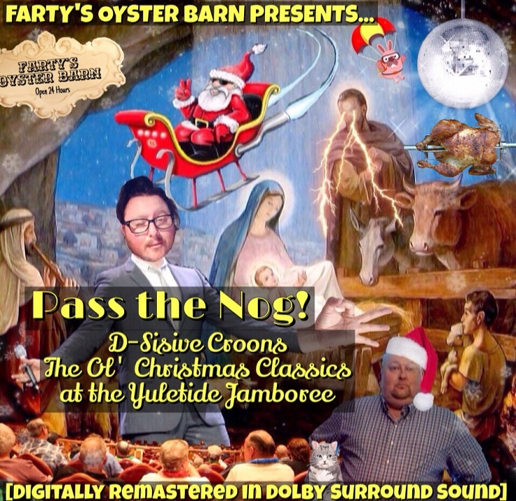 D-Sisive 'Pass the Nog! D-Sisive Croons the Ol' Christmas Classics at the Yuletide Jamboree' (album stream)