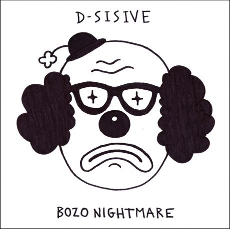 "D-Sisive ""Bozo Nightmare"""