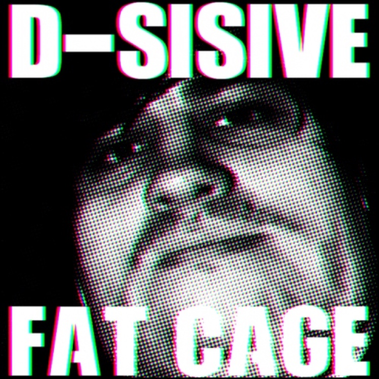 """D-Sisive """"Fat Cage"""""""