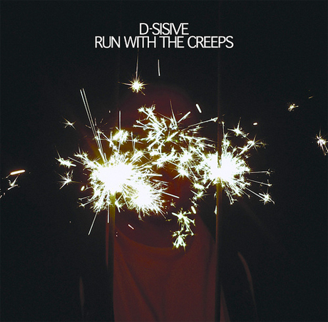 D-Sisive 'Run With the Creeps' (album stream)