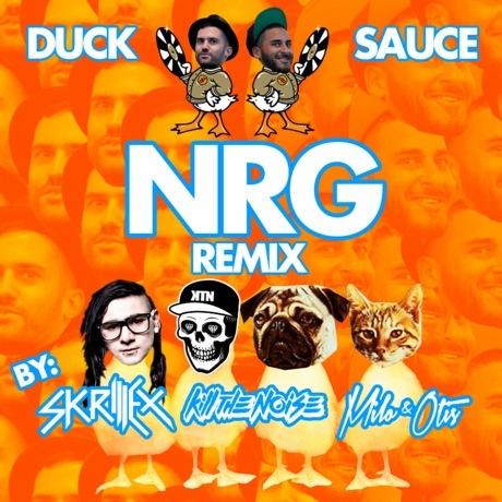 Duck Sauce 'NRG' (Skrillex, Kill the Noise and Milo & Otis remix)