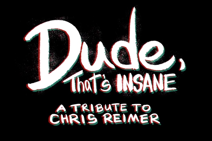 'Dude, That's Insane: A Tribute to Chris Reimer' (short film)