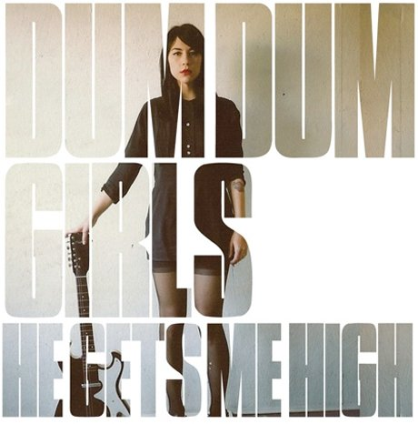 Dum Dum Girls Announce <i>He Gets Me High</i> EP