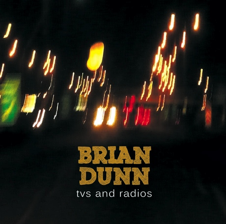 Brian Dunn Tunes in to 'TVs and Radios' on Sophomore LP