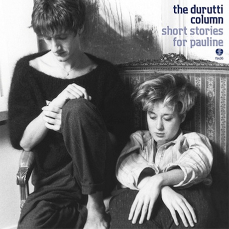 The Durutti Column's Long-Lost LP 'Short Stories for Pauline' to Finally Receive Official Release