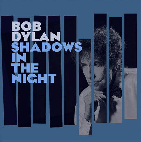 Bob Dylan's 'Shadows in the Night' LP Set for 2015 Release