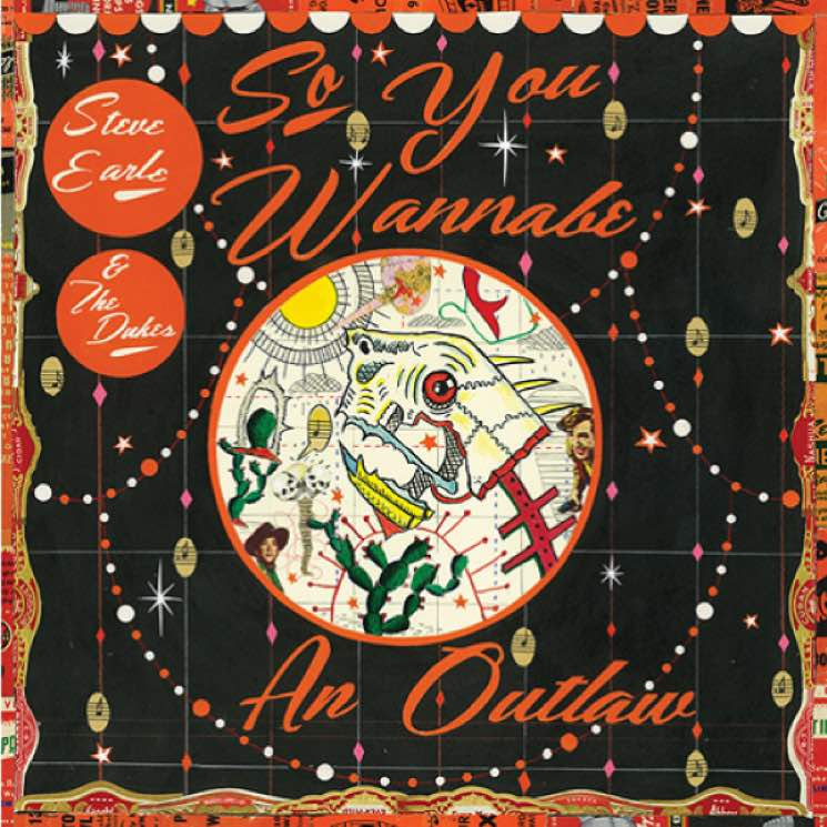 Steve Earle & the Dukes So You Wannabe an Outlaw