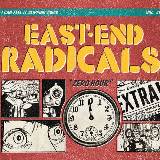 East End Radicals 'Zero Hour' (album stream)