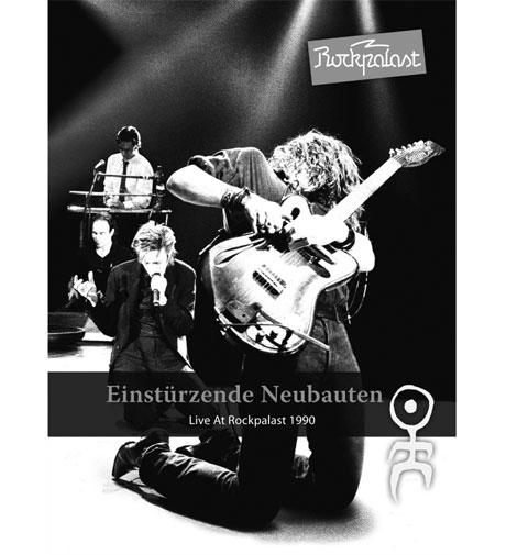 Einstürzende Neubauten Live At Rockpalast 1990