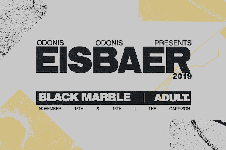 Odonis Odonis Announce Inaugural Eisbaer Festival with Black Marble and Adult.