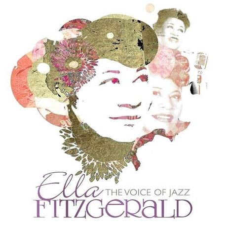 Ella Fitzgerald Ella Fitzgerald: The Voice of Jazz