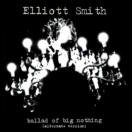 """Elliott Smith """"Ballad of Big Nothing"""" (Alternate Take)"""