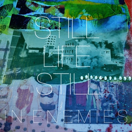 "Still Life Still ""In Enemies"""