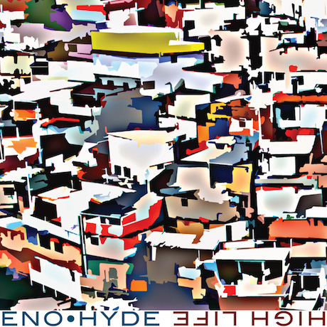 Brian Eno and Karl Hyde Announce 'High Life' Album