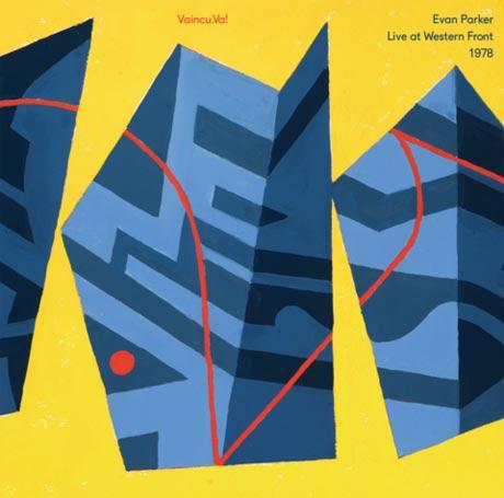 Evan Parker Vaincu.Va! Live at Western Front 1978