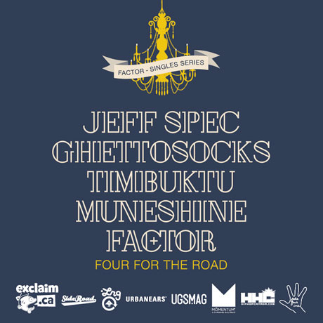 """Factor """"Four for the Road"""" (ft. Jeff Spec, Ghettosocks, Timbuktu and Muneshine)"""