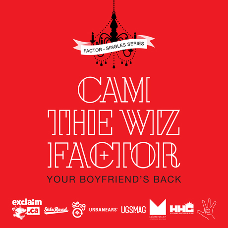 "Factor ""Your Boyfriend's Back"" (ft. Cam the Wiz)"