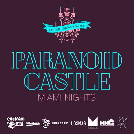 "Factor ""Miami Nights"" (ft. Paranoid Castle)"