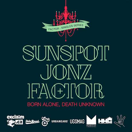 "Factor ""Born Alone, Death Unknown"" (ft. Sunspot Jonz)"