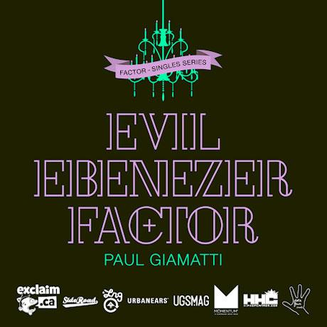 "Factor ""Paul Giamatti"" (ft. Evil Ebenezer)"