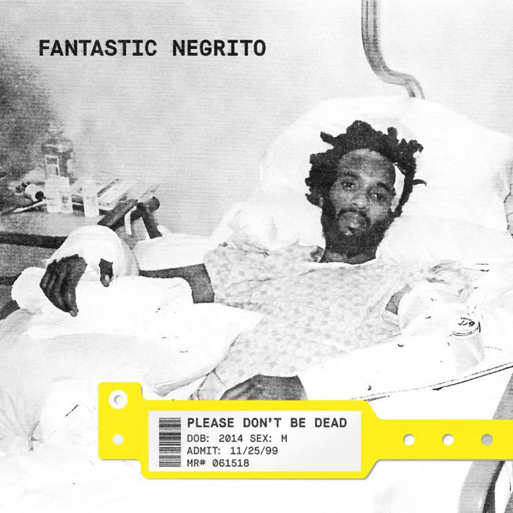 Fantastic Negrito Please Don't Be Dead