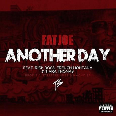 """Fat Joe """"Another Day"""" (ft. Rick Ross, French Montana & Tiana Thomas)"""