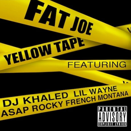 Fat Joe 'Yellow Tape' (ft. Lil Wayne, A$AP Rocky and French Montana)