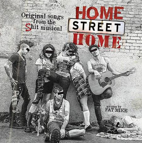 NOFX's Fat Mike Reveals 'Home Street Home' Musical