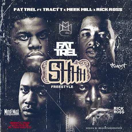 "Fat Trel ""Shhh"" (remix ft. Tracy T, Meek Mill and Rick Ross)"