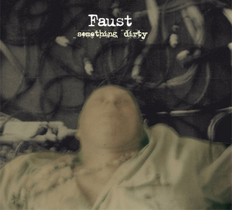 Faust Return with <i>Something Dirty</i>