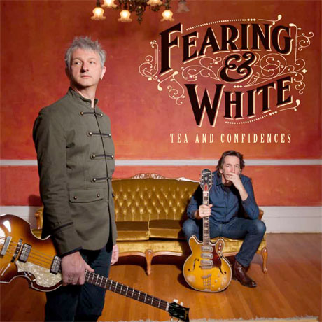 Fearing & White 'Tea and Confidences' (album stream)