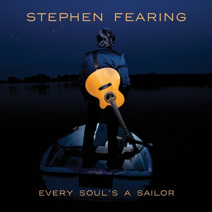 Stephen Fearing Every Soul's a Sailor