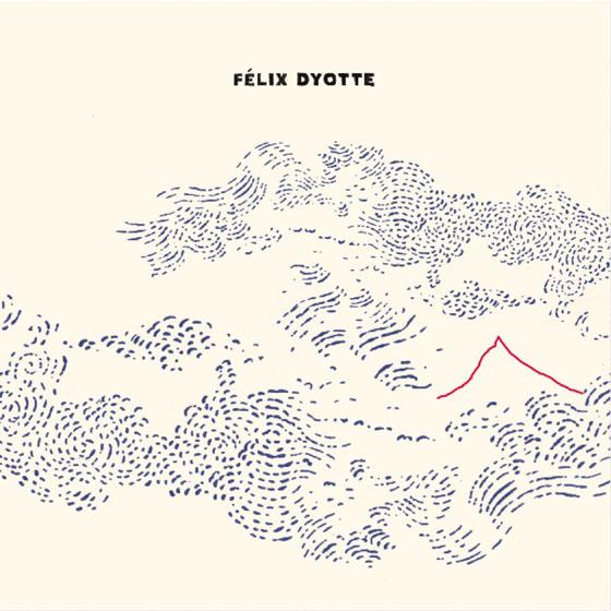 Félix Dyotte 'Félix Dyotte' (album stream)
