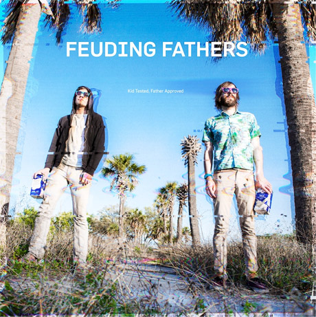 Feuding Fathers 'Kid Tested, Father Approved' (album stream)