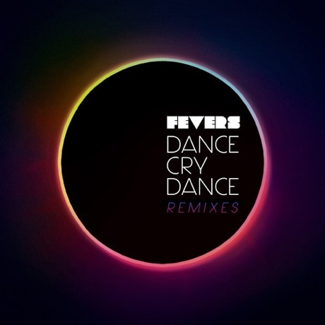 Fevers 'Dance Cry Dance Remixes'