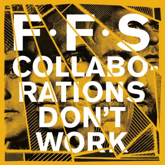 FFS 'Collaborations Don't Work'