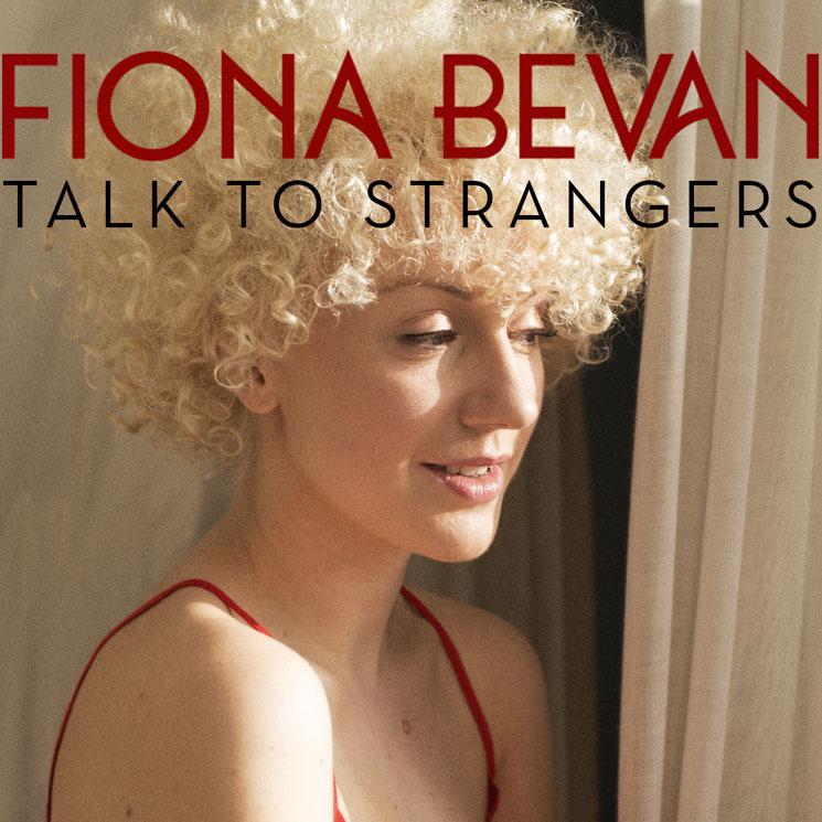 Fiona Bevan 'Talk to Strangers' (album streams)