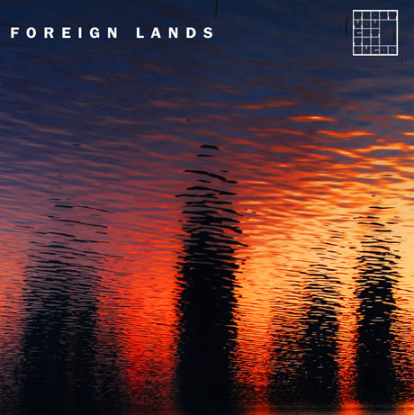First You Get the Sugar 'Foreign Lands' (EP stream)