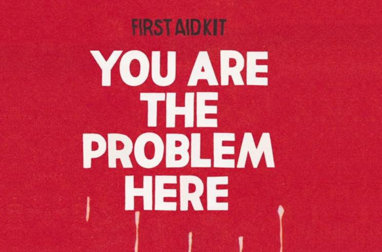 "First Aid Kit ""You Are the Problem Here"""
