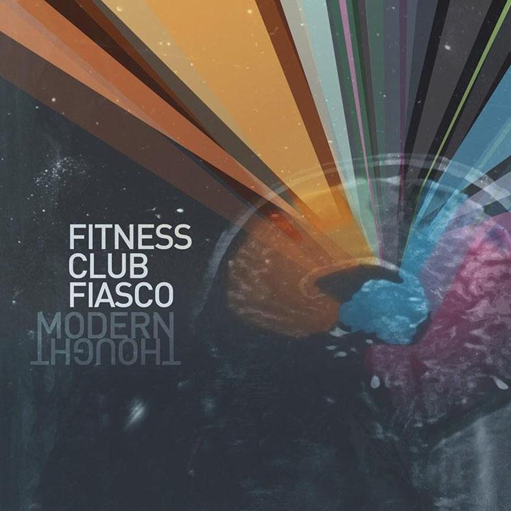 Fitness Club Fiasco 'Modern Thought' (album stream)
