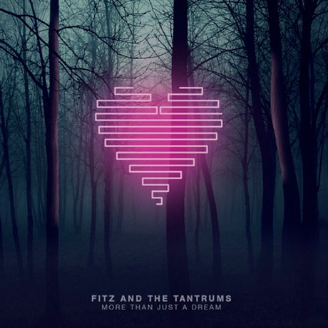 Fitz and The Tantrums 'More Than Just a Dream' (album stream)