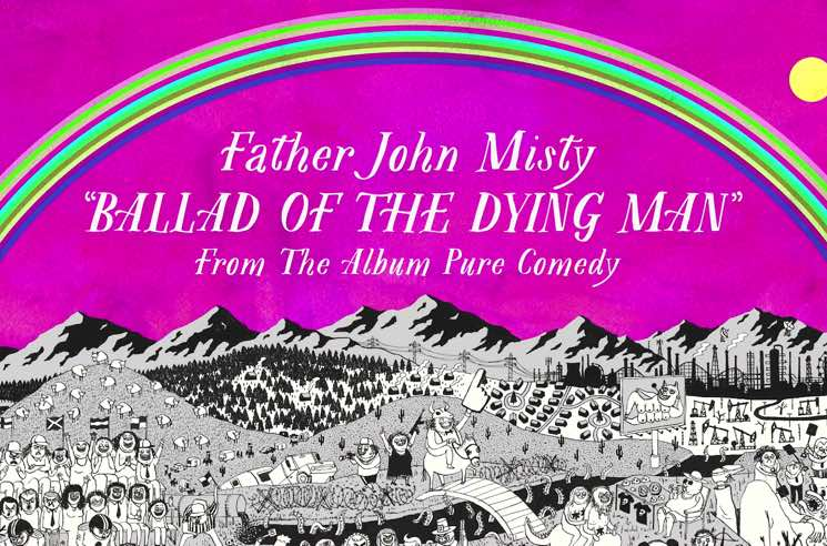 "Father John Misty ""Ballad of the Dying Man"""