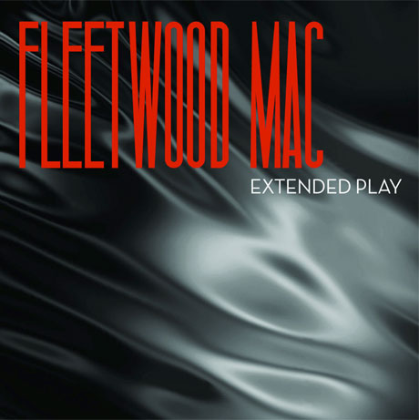 Fleetwood Mac Return with New Material on 'Extended Play'
