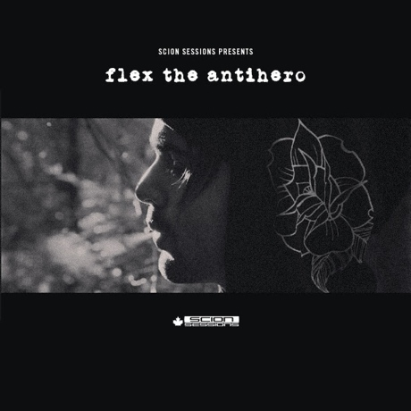 Flex The Antihero 'Scion Sessions Mixtape' (stream)