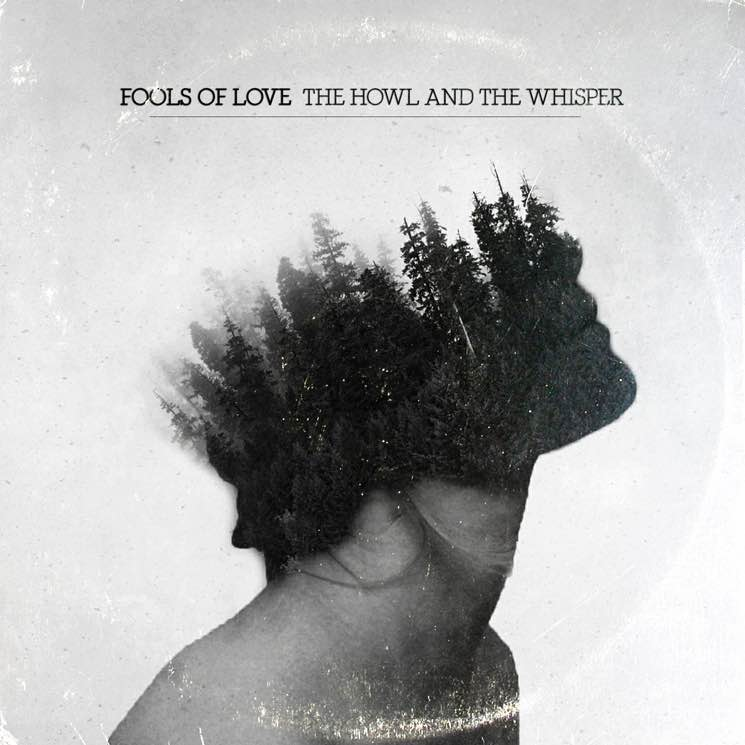 Fools of Love 'The Howl and the Whisper' (album stream)