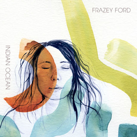 Be Good Tanyas Offshoot Frazey Ford Returns for 'Indian Ocean'