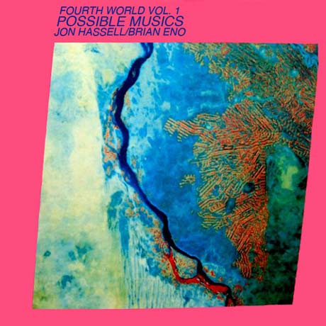 Jon Hassell & Brian Eno Fourth World Music Vol. 1: Possible Musics